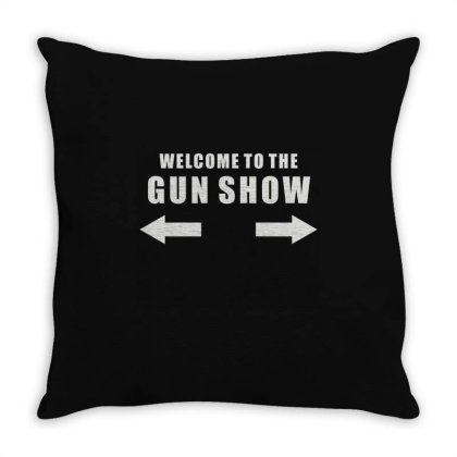 Welcome To The Gun Show Throw Pillow Designed By L4l4pow