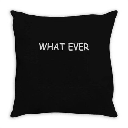 What Ever Throw Pillow Designed By L4l4pow