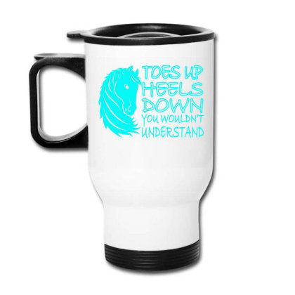Toes Up Heel Down Travel Mug Designed By Ashlıcar