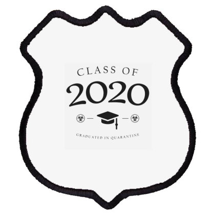Class Of Graduated In Quarantine 2020 Shield Patch Designed By Kiva27