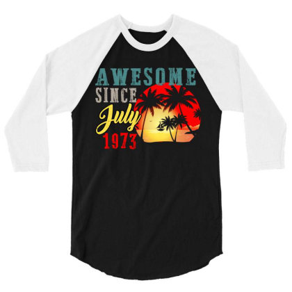 Awesome Since July 1973 3/4 Sleeve Shirt Designed By Ashlıcar