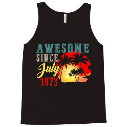 Awesome Since July 1973 Tank Top Designed By Iconshop