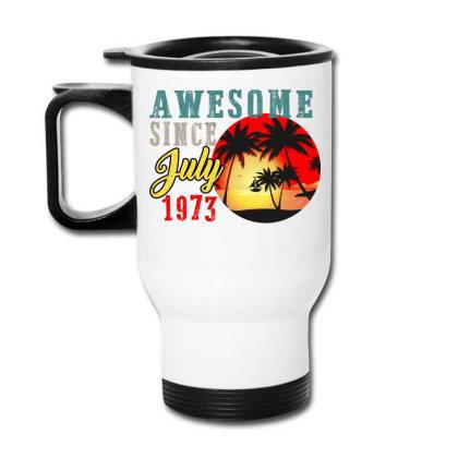 Awesome Since July 1973 Travel Mug Designed By Iconshop