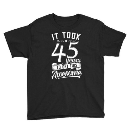 Awesome 45th Birthday Youth Tee Designed By Cogentprint