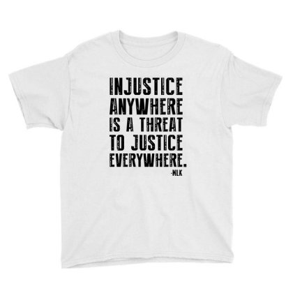 Injustice Anywhere Is A Threat To Justice Everywhere Youth Tee Designed By Raymod Art