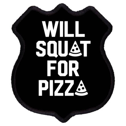 Will Squat For Pizza Shield Patch Designed By Erishirt