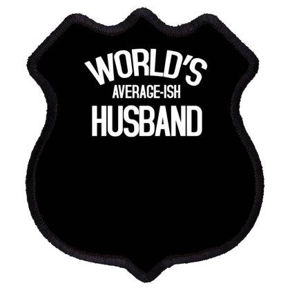 World's Average Ish Husband Funny Shield Patch Designed By Erishirt