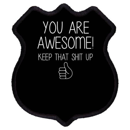 You Are Awesome Shield Patch Designed By Erishirt