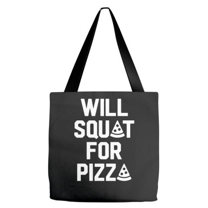 Will Squat For Pizza Tote Bags Designed By Erishirt