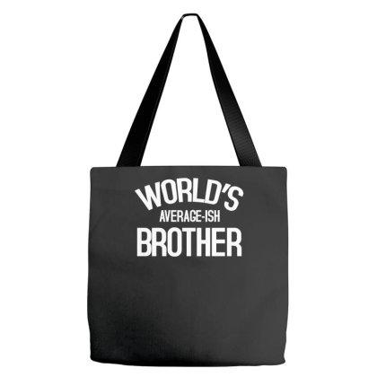 World's Average Ish Brother Funny Tote Bags Designed By Erishirt