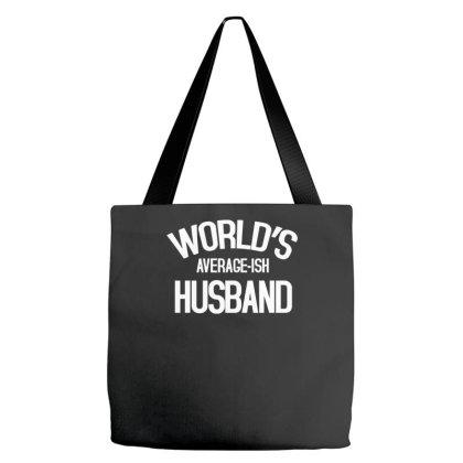 World's Average Ish Husband Funny Tote Bags Designed By Erishirt