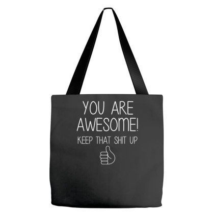 You Are Awesome Tote Bags Designed By Erishirt