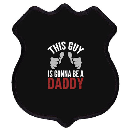 This Guy Is Gonna Be A Daddy Shield Patch Designed By Feniavey