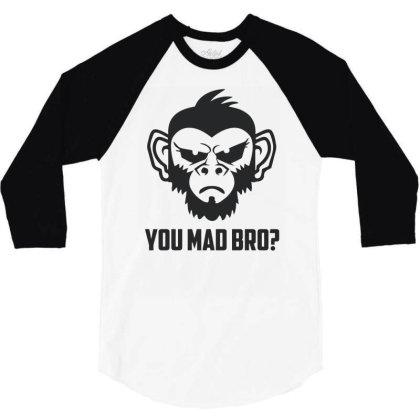 You Mad Bro Funny 3/4 Sleeve Shirt Designed By Erishirt