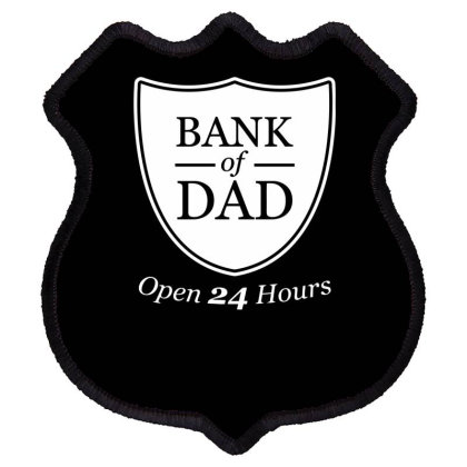 Bank Of Dad Funny Shield Patch Designed By Erishirt