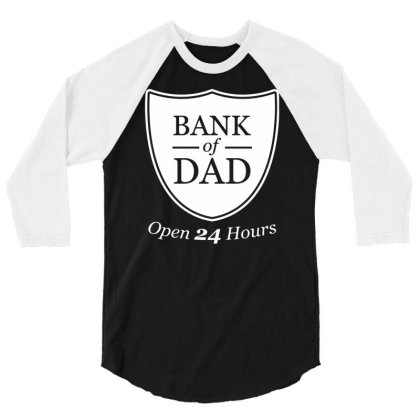Bank Of Dad Funny 3/4 Sleeve Shirt Designed By Erishirt