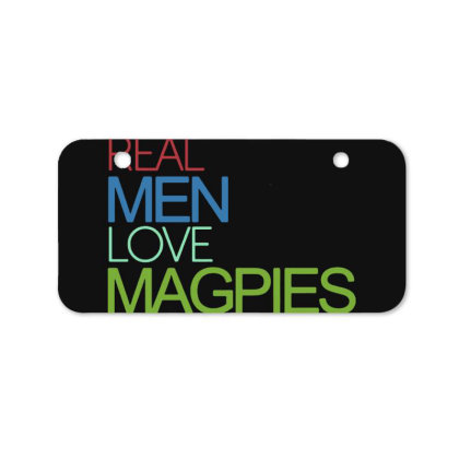 Real Men Love Magpies Bicycle License Plate Designed By Pinkanzee