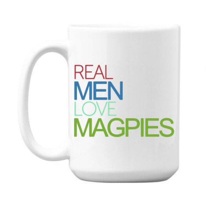 Real Men Love Magpies 15 Oz Coffe Mug Designed By Pinkanzee