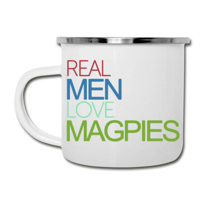 Real Men Love Magpies Camper Cup Designed By Pinkanzee
