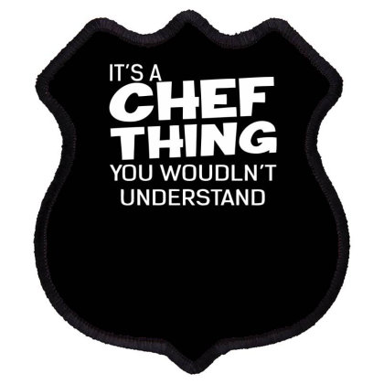 Chef Thing Funny Shield Patch Designed By Erishirt