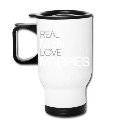 Real Men Love Magpies Travel Mug Designed By Pinkanzee