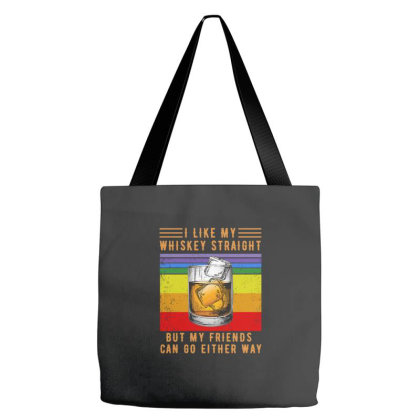 I Like My Whiskey Straight But My Friends Can Go Either Way Tote Bags Designed By Hoainv