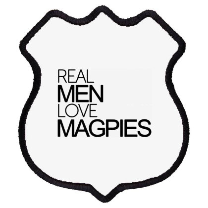 Real Men Love Magpies Shield Patch Designed By Pinkanzee