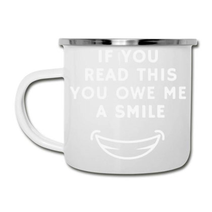 If You Read This You Owe Me A Smile Camper Cup Designed By Pinkanzee
