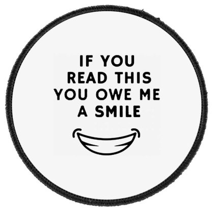 If You Read This You Owe Me A Smile Round Patch Designed By Pinkanzee