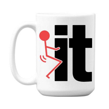 It Funny 15 Oz Coffe Mug Designed By Pinkanzee