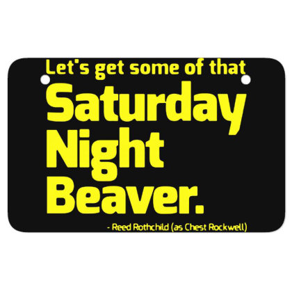 Boogie Nights Saturday Night Beaver Atv License Plate Designed By Pinkanzee