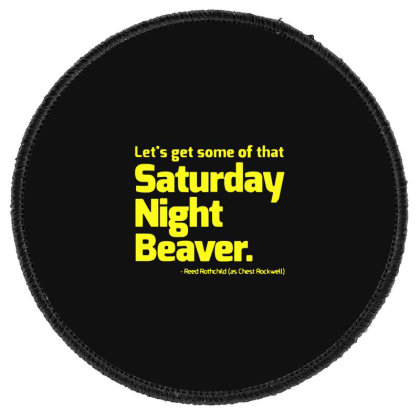 Boogie Nights Saturday Night Beaver Round Patch Designed By Pinkanzee