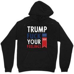 Donald Trump 2020 FCK Your Feelings Funny Gift Unisex Hoodie | Artistshot