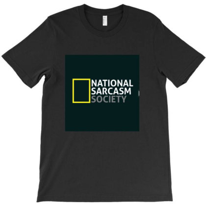 National Sarcasm Society T-shirt Designed By Creative_buddy