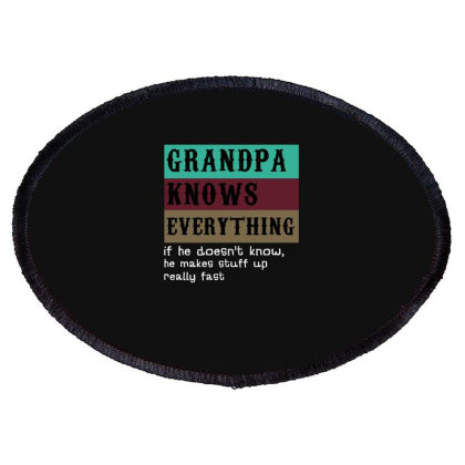 Grandpa Knows Everything For Dark Oval Patch Designed By Sengul