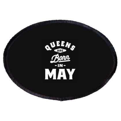 Queens Are Born In May Birthday Gift Women Girls Oval Patch Designed By Cidolopez