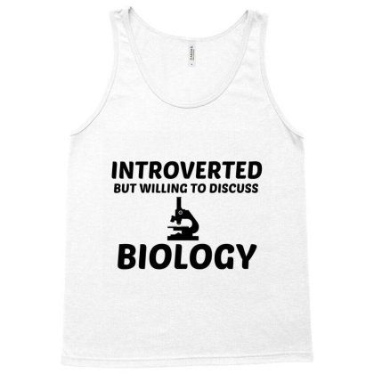 Biology Introverted But Willing To Discuss Tank Top Designed By Perfect Designers