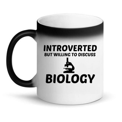 Biology Introverted But Willing To Discuss Magic Mug Designed By Perfect Designers