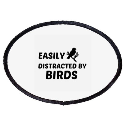 Birds Easily Distracted Oval Patch Designed By Perfect Designers