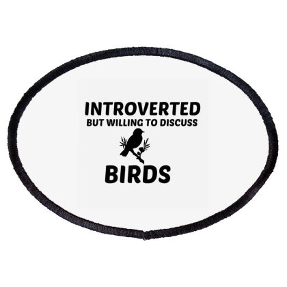 Birds Introverted But Willing To Discuss Oval Patch Designed By Perfect Designers