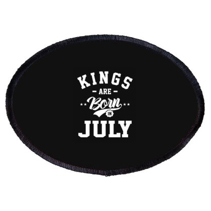 Mens Kings Are Born In July Birthday Gifts Oval Patch Designed By Cidolopez