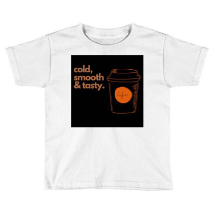 Copy Of Cold, Smooth & Tasty. Toddler T-shirt Designed By Teestyle