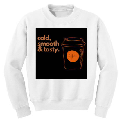 Copy Of Cold, Smooth & Tasty. Youth Sweatshirt Designed By Teestyle