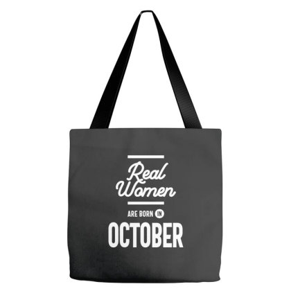 Real Women Are Born In October Womens Birthday Gifts Tote Bags Designed By Cidolopez