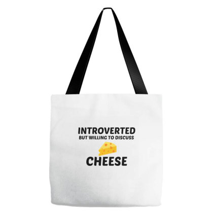 Cheese Introverted But Willing To Discuss Tote Bags Designed By Perfect Designers