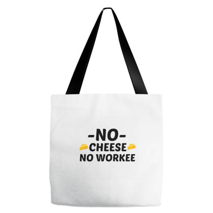 Cheese Workee Tote Bags Designed By Perfect Designers