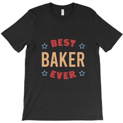 Best Baker Ever T-shirt Designed By Cypryanus