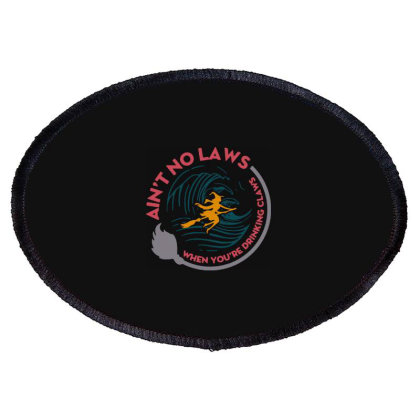 Halloween Witch Ain't No Laws You're Drinking Claws Oval Patch Designed By Palm Tees