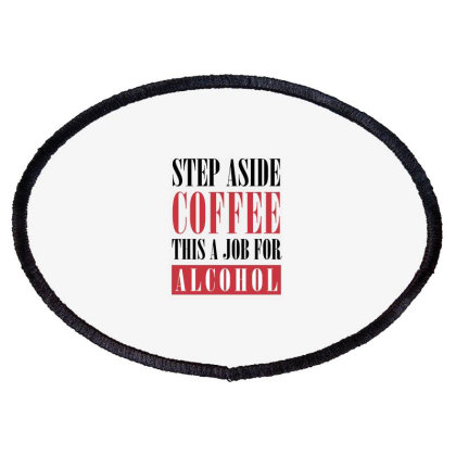 This Is A Job For Alcohol Oval Patch Designed By Helloshop