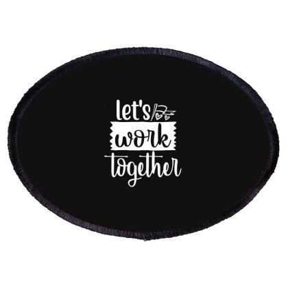 Let's Work Together Oval Patch Designed By Palm Tees